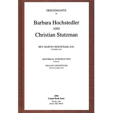 Descendants of Barbara Hochstedler and Christian Stutzman - Rev. Harvey Hostetler