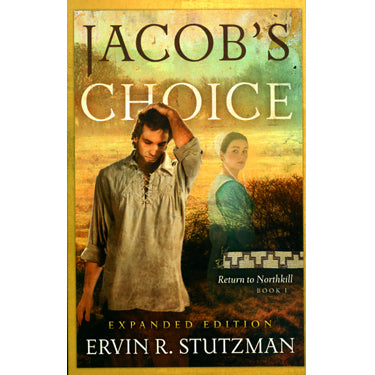 Jacob's Choice—Return to Northkill, Book 1 (Expanded Edition) - Ervin R. Stutzman
