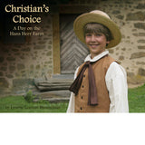 Christian's Choice: A Day on the Hans Herr Farm - Lynette Leaman Brenneman