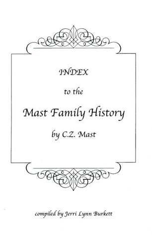 "Index to the ""Mast Family History"" - Jerri Lynn Burkett"