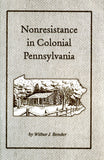 Nonresistance in Colonial Pennsylvania - Wilbur J. Bender