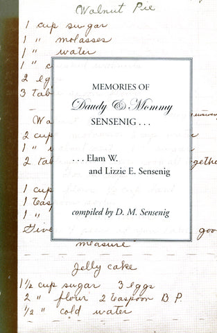 Memories of Daudy & Mommy Sensenig . . . Elam W. and Lizzie E. Sensenig