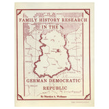 Family History Research in the German Democratic Republic - Maralyn A. Wellauer