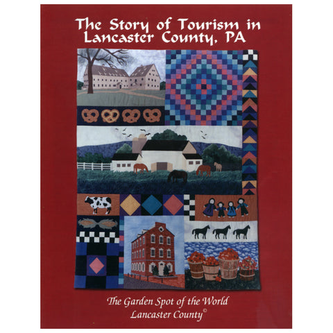 The Story of Tourism in Lancaster County, Pennsylvania - Louise Stoltzfus