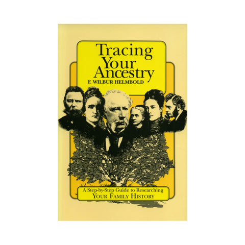 Tracing Your Ancestry - F. Wilbur Helmbold