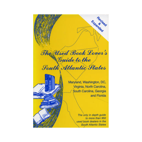 The Used Book Lover's Guide to the South Atlantic States - David S. and Susan Siegel