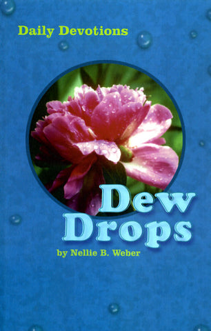 Dew Drops: Daily Devotions - Nellie B. Weber