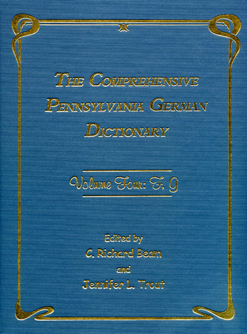 The Comprehensive Pennsylvania German Dictionary, Vol. Four: F, G