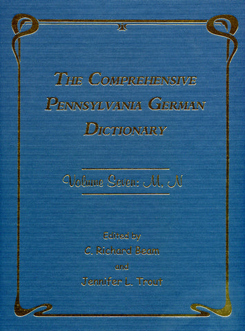 The Comprehensive Pennsylvania German Dictionary, Vol. Seven: M, N