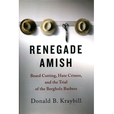 Renegade Amish - Donald B. Kraybill