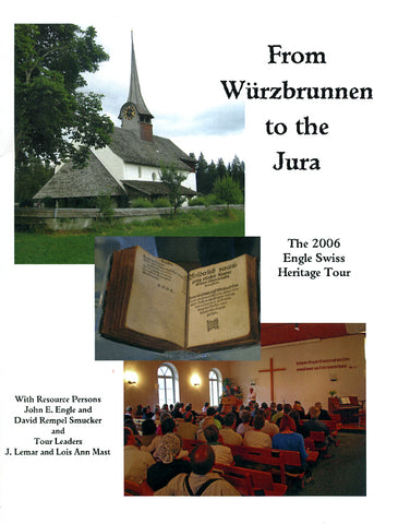 From Wurzbrunnen to the Jura: The 2006 Engle Swiss Heritage Tour