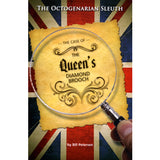 The Octogenarian Sleuth: The Case of the Queen's Diamond Brooch - Bill Petersen