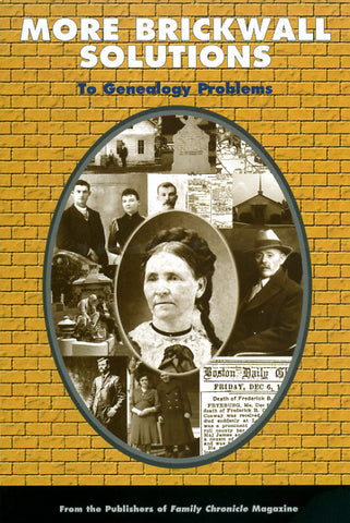 More Brickwall Solutions to Genealogy Problems - Family Chronicle Magazine