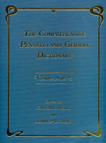 The Comprehensive Pennsylvania German Dictionary, Vol. Nine: S