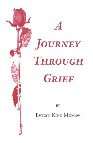 A Journey Through Grief - Evelyn King Mumaw