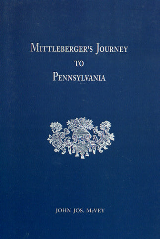 Mittleberger's Journey to Pennsylvania - John Jos. McVey