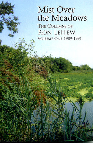 Mist Over the Meadows: The Columns of Ron LeHew, Vol. 1, 1989-1991