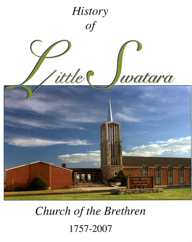 History of Little Swatara Church of the Brethren, 1757-2007