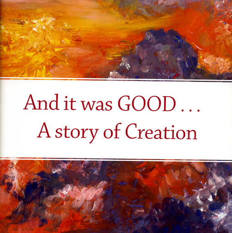 And It Was GOOD . . . A Story of Creation - Angela Kay McClure