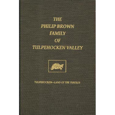The Philip Brown Family of Tulpehocken Valley - Shirley M. Brown, Jeremy Lutz, and William Shuey