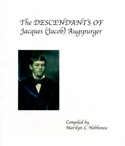 The Descendants of Jacques (Jacob) Augspurger, Vol. II