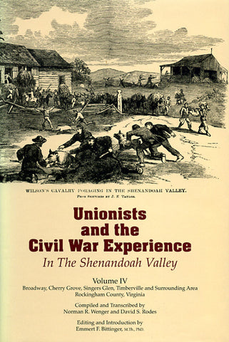 Unionists and the Civil War Experience in the Shenandoah Valley, Vol. IV