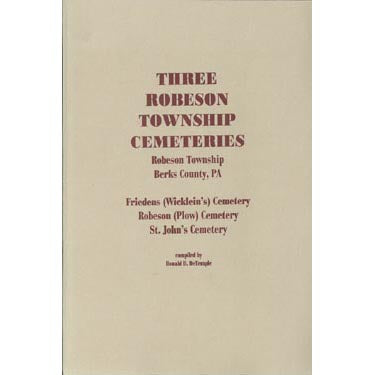 Three Robeson Township Cemeteries, Berks Co., Pennsylvania - Donald D. DeTemple
