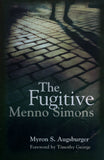 The Fugitive: Menno Simons - Myron S. Augsburger