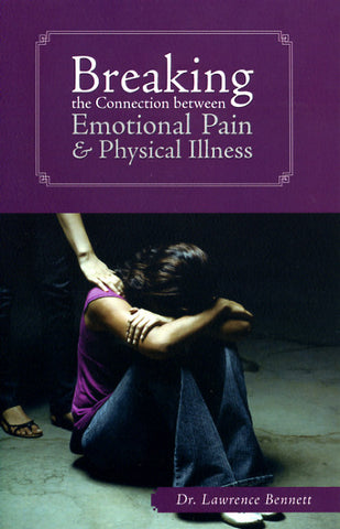 Breaking the Connection Between Emotional Pain & Physical Illness - Dr. Lawrence Bennett