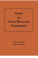 Amish and Amish Mennonite Genealogies - Hugh F. Gingerich and Rachel W. Kreider