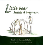 Little Bear Builds a Wigwam - Sherman Stoltzfus