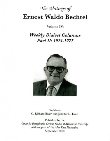 The Writings of Ernest Waldo Bechtel, Vol. IV: Weekly Dialect Columns, Part II: 1974-1977