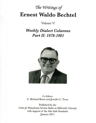 The Writings of Ernest Waldo Bechtel, Vol. V: Weekly Dialect Columns, Part III: 1978-1981