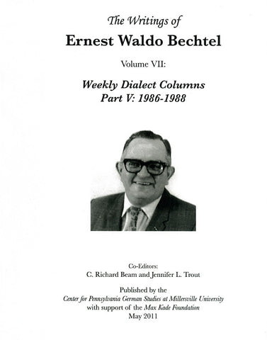 The Writings of Ernest Waldo Bechtel, Vol. VII: Weekly Dialect Columns, Part V: 1986-1988