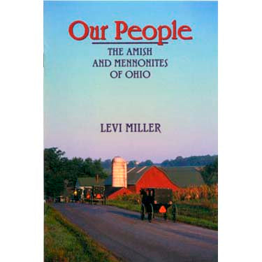 Our People: The Amish and Mennonites of Ohio - Levi Miller