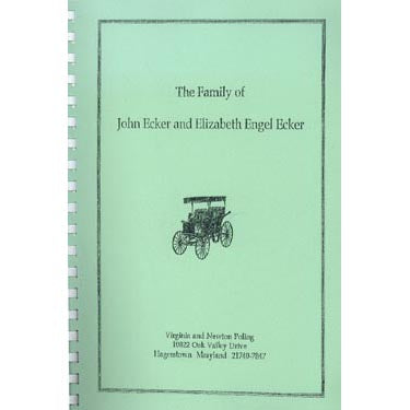 The Family of John Ecker and Elizabeth Engel Ecker - Virginia and Newton Poling