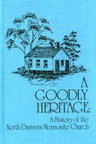 A Goodly Heritage: A History of the North Danvers Mennonite Church - Steven R. Estes