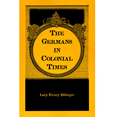 The Germans in Colonial Times - Lucy Forney Bittinger