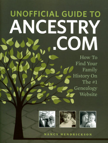 Unofficial Guide to Ancestry.com - Nancy Hendrickson