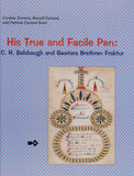 His True and Facile Pen: C. H. Balsbaugh and Swatara Brethren Fraktur - Corinne Earnest, Russell Earnest, and Patricia Earnest Suter