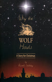 Why the Wolf Howls—A Story for Christmas - Russell Stahley