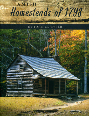 Amish Homesteads of 1798 - John M. Byler