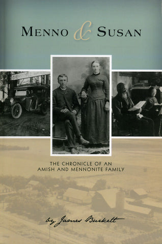 Menno & Susan: The Chronicle of an Amish and Mennonite Family - James Burkett