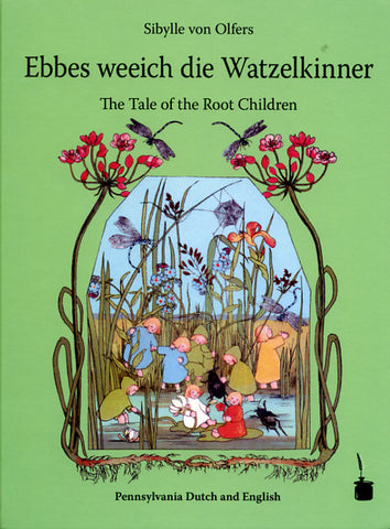 Ebbes weeich die Watzelkinner: The Tale of the Root Children - Edition Tintenfass