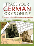 Trace Your German Roots Online - James M. Beidler