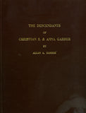 The Descendants of Christian S. and Anna Garber of Lancaster Co., PA