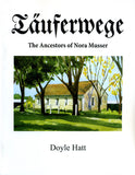 Täuferwege: The Ancestors of Nora Musser - Doyle Hatt