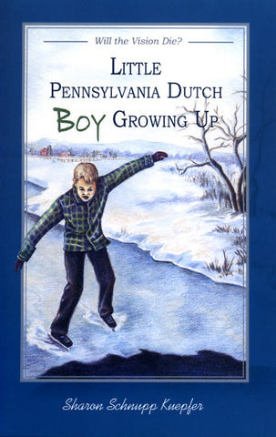 Little Pennsylvania Dutch Boy Growing Up - Sharon Schnupp Kuepfer