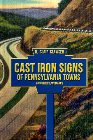 Cast Iron Signs of Pennsylvania Towns and Other Landmarks - N. Clair Clawser