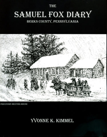 The Samuel Fox Diary; Berks County, Pennsylvania - Yvonne Kimmel